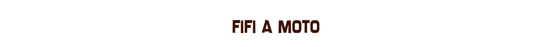 Fifi à Moto